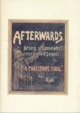 Afterwards . Being a Somewhat Unexpected Sequel to A Christmas Carol
