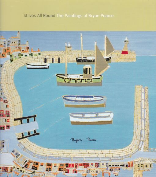 St. Ives All Round - The Paintings of Bryan Pearce
